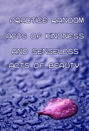 Практикуйте спонтанные акты доброты и красоты